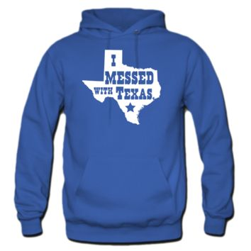 i messed with texas hoodie