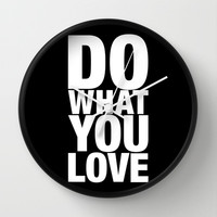 Do what you love Wall Clock by Deadly Designer