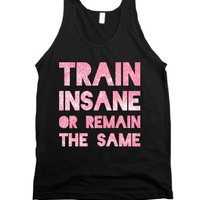 Train Insane Or Remain The Same (Pink) |