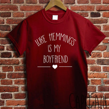 Luke hemmings shirt luke hemmings is my boyfriend unisex tshirt