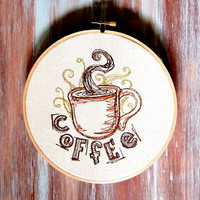 "Embroidered Coffee Hoop Art-Machine Embroidered Coffee Wall Hanging-7"" Coffee Hoop Art-Coffee"