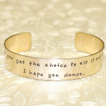 Daughter / Grandaughter / Friend Gift - I hope you dance Custom Personalized Hand Stamped Brass Cuff Bracelet by Laiton Doux