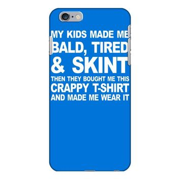 my kids made me bald tired funny iPhone 6/6s Plus Case