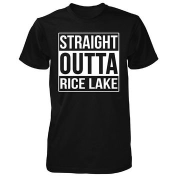 Straight Outta Rice Lake City. Cool Gift - Unisex Tshirt