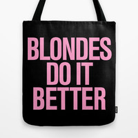 Blondes do it better Tote Bag by RexLambo