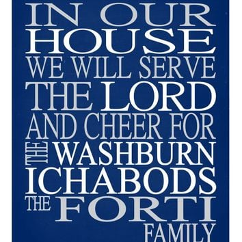 In Our House We Will Serve The Lord And Cheer for The Washburn Ichabods Personalized Christian Print - Perfect gift - sports art - multiple sizes