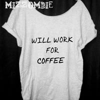COFFEE shirt  Off The Shoulder, Over sized, street style slouchy, loose fitting, graphic tee, mizzombie grunge