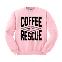 Coffee to the Rescue Crewneck Sweatshirt