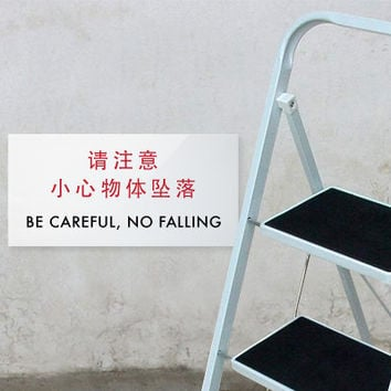 Funny Chinese Sign. Chinglish Caution, Safety, Warning. No Falling