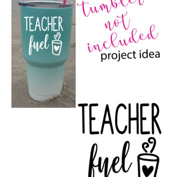 Teacher Fuel Vinyl Graphic Decal Sticker