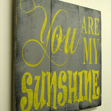 You Are My Sunshine Shabby Chic Sign Nursery Decor Gray and Yellow Nursery Distressed Wood Pallet Sign Rustic Beach Sign Handpainted Sign
