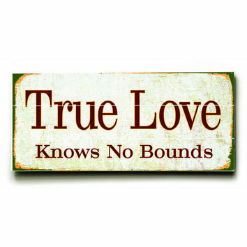 True Love Knows No Bounds Wood Sign