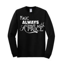 Magic Always Comes with a Price (Once Upon a Time)- Long Sleeve T-shirt