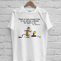 Calvin and Hobbes quotes T-shirt Men, Women Youth and Toddler