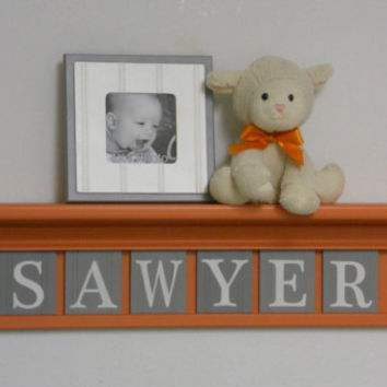 "Baby Room Decoration Name Nursery Decor 30"" Orange Shelf - 6 Wooden Wall Letters Gray - SAWYER"