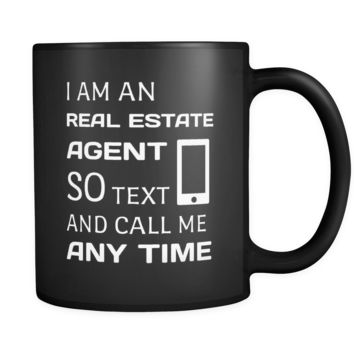 Real Estate I Am An Real Estate Agent 11oz Black Mug