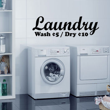 Wall Vinyl Sticker Decals Mural Design Art Funny Pay Money For Laundry Room Quote Wash Dry  784