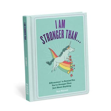 I Am Stronger Than . . . Affirmators!® Book: Affirmators!® To Remind You You're Stronger Than Just About Anything