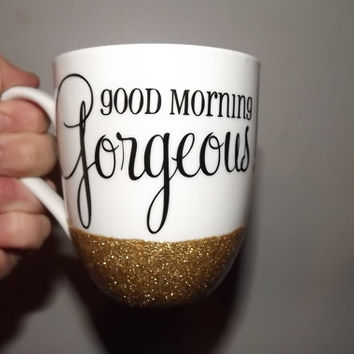 Good Morning Gorgeous Coffee Cup Mug 12 oz Glittered Coffee Cup