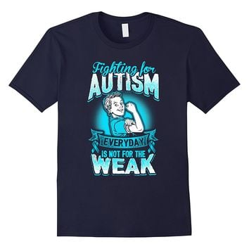 Autism Shirt - Autism Awareness Shirt - Fighting For Autism