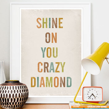 Quote poster print, lyrics art, Typographic poster, Letters, Shabby chic wall decor, Inspirational quote, Shine on you crazy diamon A3