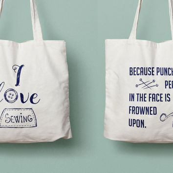 """I love sewing because punching people is frowned upon"" sewing tote gift for seamestress and tailor"