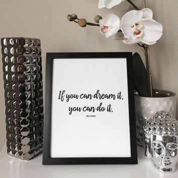 "If You Can Dream It, You Can Do It - Walt Disney Motivational Custom Quote Print, 8""x10"""