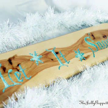 Let It Snow  Magical Holiday Christmas Decor, Wood Sign, Winter Wedding, Carved Wood, by The Jolly Geppetto