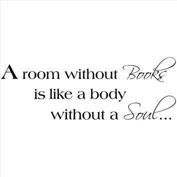 A Room Without Books Is Like a Body Without a Soul vinyl lettering wall decal sticker