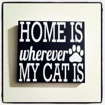 Home Is Wherever My Cat Is 12x12 Wood Sign
