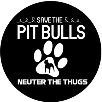 Save the pit bulls neuter the thugs sticker