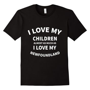 I Love My Children Newfoundland T-Shirt