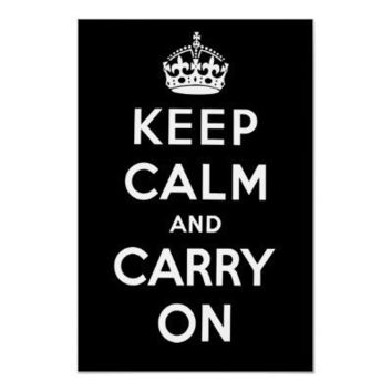 Keep Calm and Carry On Poster - Black from Zazzle.com