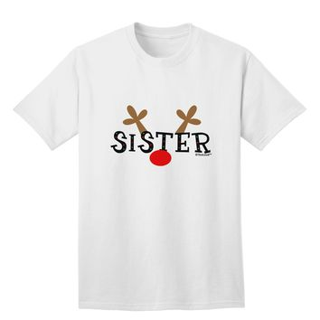 Matching Family Christmas Design - Reindeer - Sister Adult T-Shirt by TooLoud
