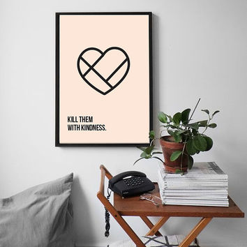 "Funny Poster, ""Kill Them With Kidness"", Funny Quotes, Wall Decor, Minimalist Art, Happy Poster, Inspirational Print, Typographic Art."