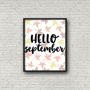 Hello September, Watercolor Print, Fall, Fall Sign, Autumn, Welcome Fall, Fall Quotes, Wall Art, Home Decor, Leaf Print, Welcome Sign, Decor