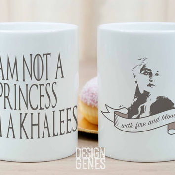 Daenerys I'm not a princess I am a khaleesi Game of thrones mug