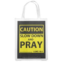 Caution Slow down and pray
