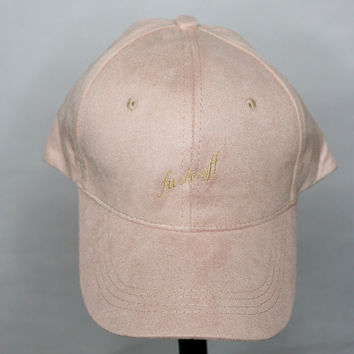 fuck off light pink suede cap with gold embroidery monochrome keep quiet dont talk to me instagram tumblr pinterest i aint sorry