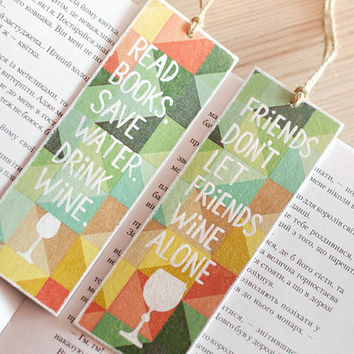 Funny Gift for friend - Funny Bookmarks with messages «Read books Save water Drink wine» and «Friends don't let friends wine alone""