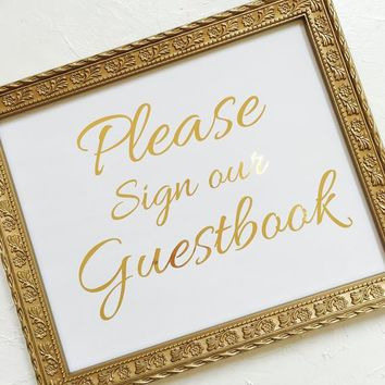 Please Sign Our Guestbook Sign, Gold Foiled Guestbook Wedding Sign ( 8 1/2 x 11)