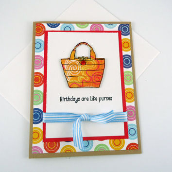 Happy Birthday Card, Purse Card, Funny Birthday Card, Stamped, Handmade greeting card, birthdays are like purses