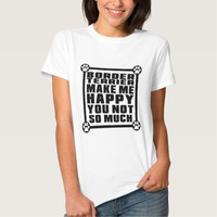 BORDER TERRIER MAKE ME HAPPY YOU NOT SO MUCH TEE SHIRT