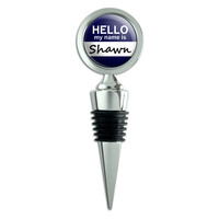 Shawn Hello My Name Is Wine Bottle Stopper