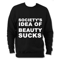 Society's Idea of Beauty Sucks logo jumper