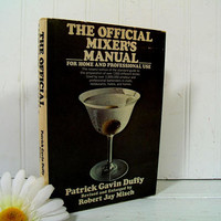 The Official Mixer's Manual For Home And Professional Use by Patrick Gavin Duffy Revised & Enlarged Edition ©1975 - Entertaining / Bar Guide