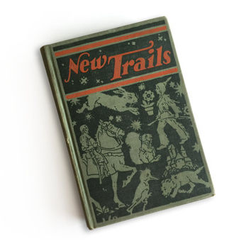 1930s New Trails Book IV / Maud and Miska Petersham / Children's Illustrated Textbook / Rowland, Lewis, and Marshall