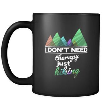 Love to Hike, Don't Need Therapy Just Hiking Black 11oz mug