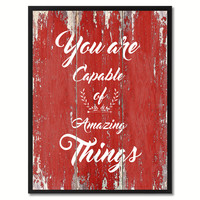 You are Capable of Amazing Things Motivation Quote Saying Gift Ideas Home Décor Wall Art