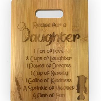 Recipe for a Daughter Cute Funny Laser Engraved Bamboo Cutting Board - Wedding, Housewarming, Anniversary, Birthday, Mother's Day, Gift